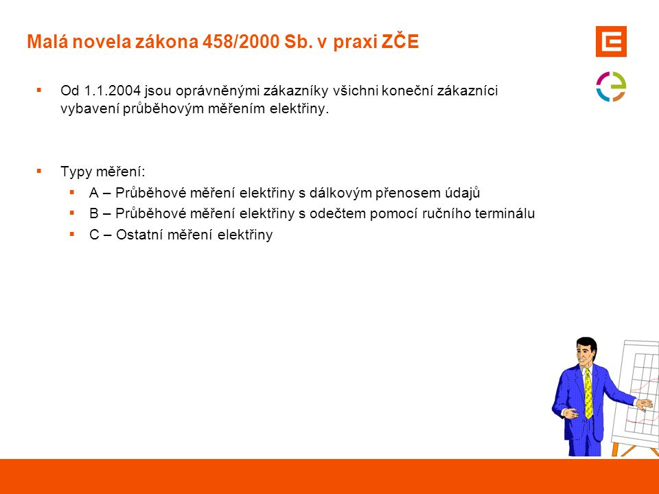 Malá novela zákona 458/2000 Sb. v praxi ZČE