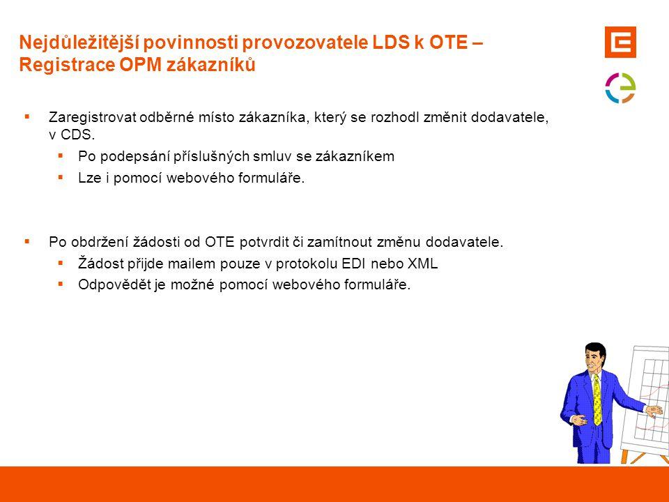 Nejdůležitější povinnosti provozovatele LDS k OTE – Registrace OPM zákazníků