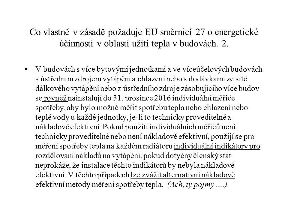 Co vlastně v zásadě požaduje EU směrnicí 27 o energetické účinnosti v oblasti užití tepla v budovách. 2.
