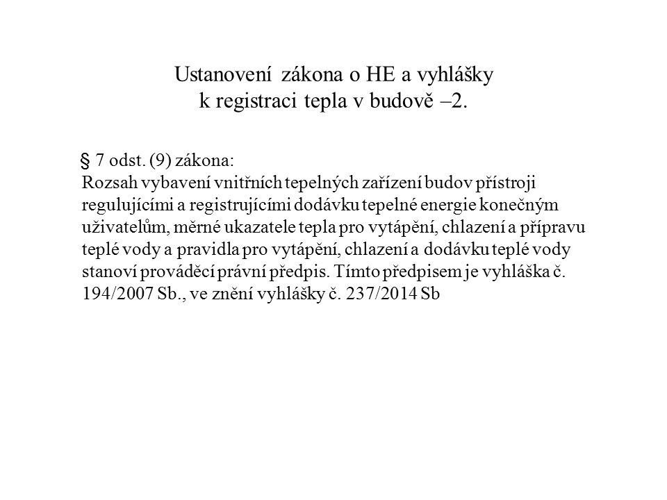 Ustanovení zákona o HE a vyhlášky k registraci tepla v budově –2.