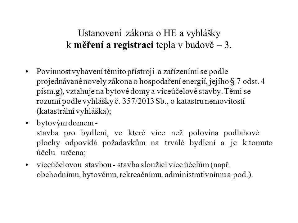 Ustanovení zákona o HE a vyhlášky k měření a registraci tepla v budově – 3.