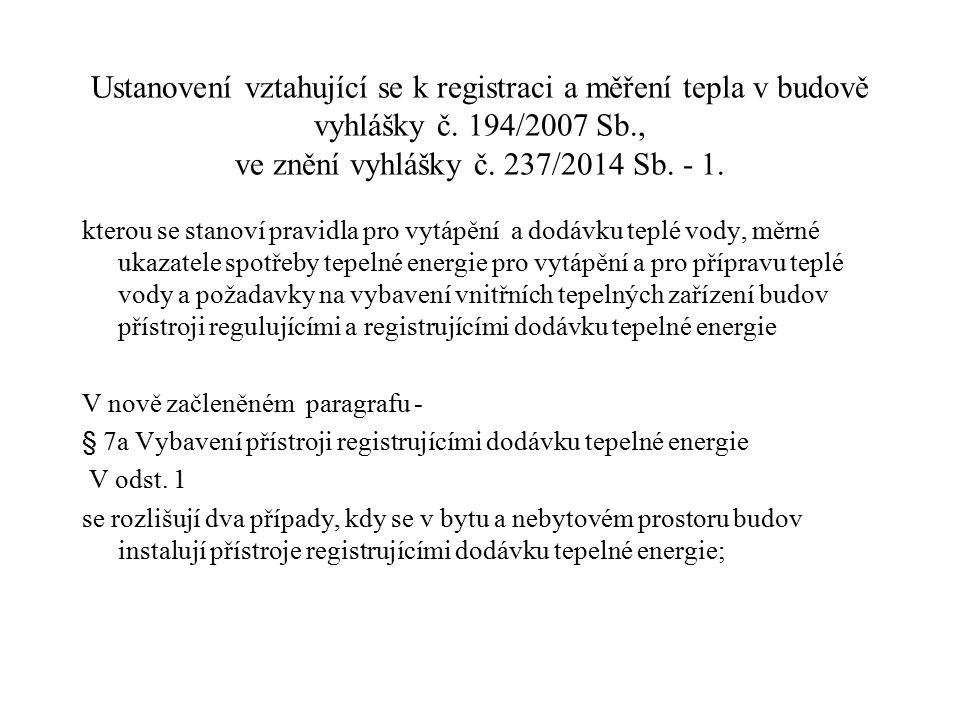 Ustanovení vztahující se k registraci a měření tepla v budově vyhlášky č. 194/2007 Sb., ve znění vyhlášky č. 237/2014 Sb. - 1.