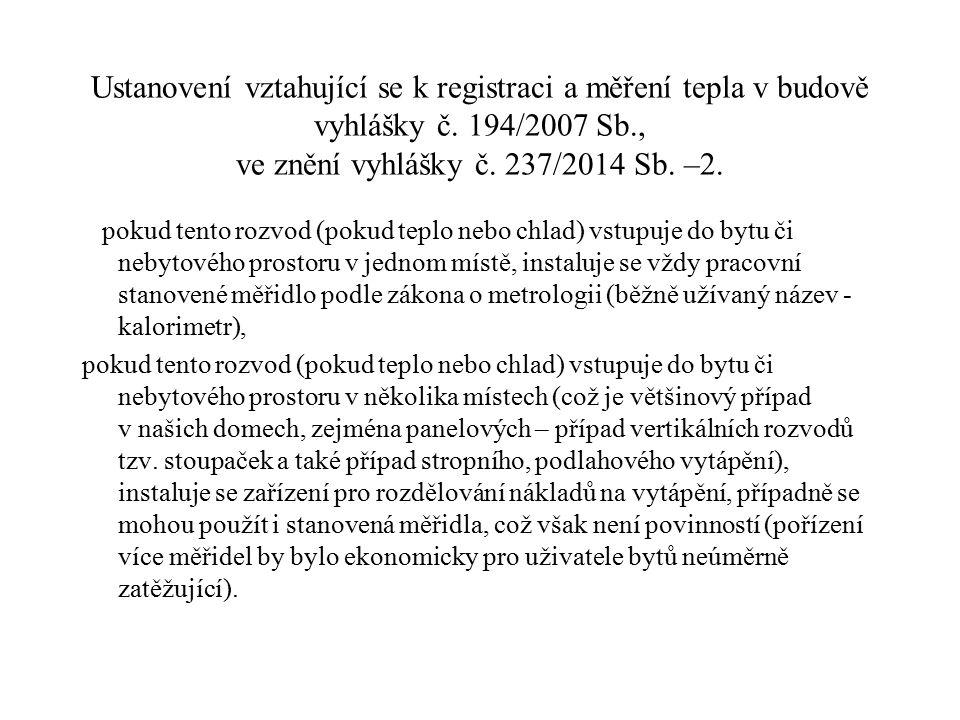 Ustanovení vztahující se k registraci a měření tepla v budově vyhlášky č. 194/2007 Sb., ve znění vyhlášky č. 237/2014 Sb. –2.