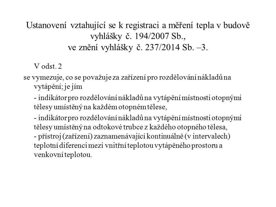 Ustanovení vztahující se k registraci a měření tepla v budově vyhlášky č. 194/2007 Sb., ve znění vyhlášky č. 237/2014 Sb. –3.