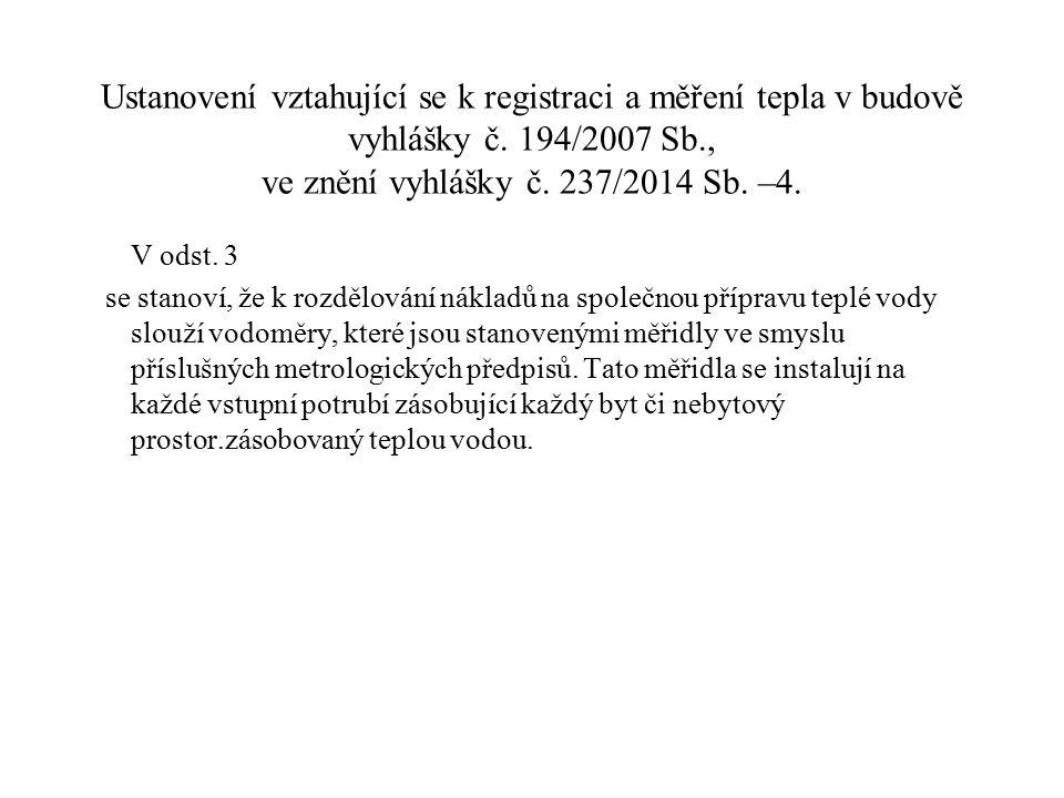Ustanovení vztahující se k registraci a měření tepla v budově vyhlášky č. 194/2007 Sb., ve znění vyhlášky č. 237/2014 Sb. –4.