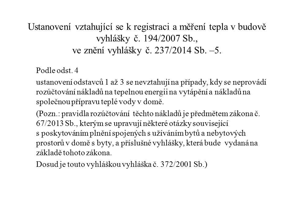 Ustanovení vztahující se k registraci a měření tepla v budově vyhlášky č. 194/2007 Sb., ve znění vyhlášky č. 237/2014 Sb. –5.