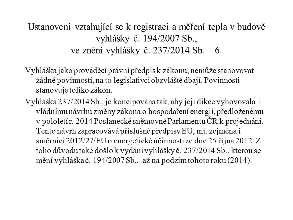 Ustanovení vztahující se k registraci a měření tepla v budově vyhlášky č. 194/2007 Sb., ve znění vyhlášky č. 237/2014 Sb. – 6.