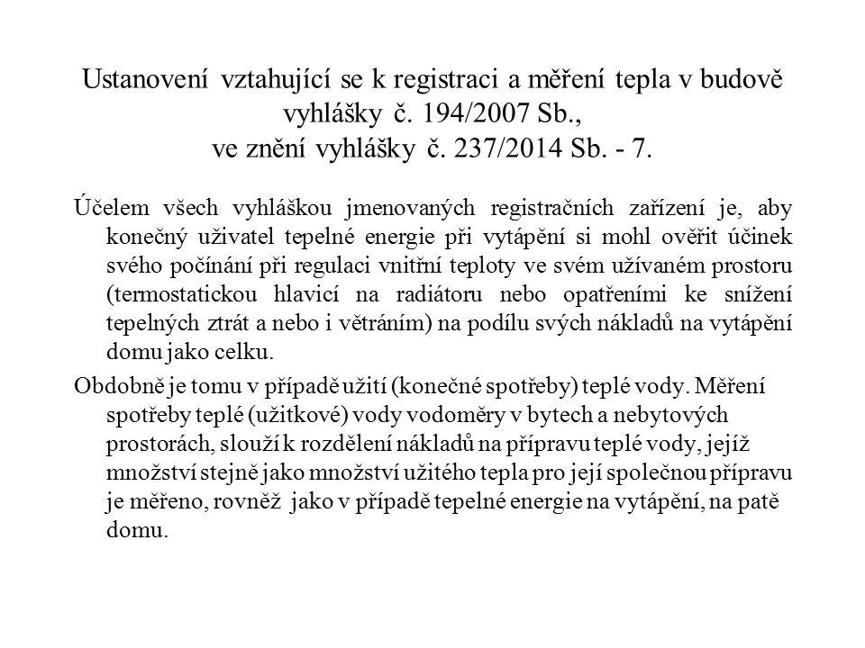 Ustanovení vztahující se k registraci a měření tepla v budově vyhlášky č. 194/2007 Sb., ve znění vyhlášky č. 237/2014 Sb. - 7.