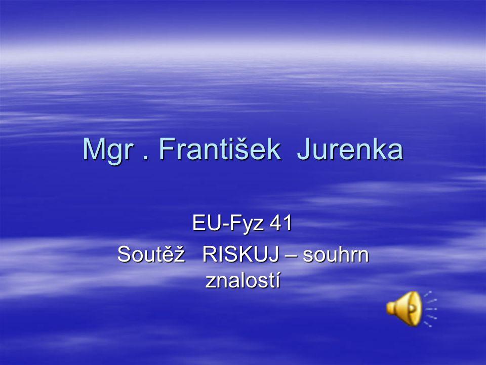 EU-Fyz 41 Soutěž RISKUJ – souhrn znalostí