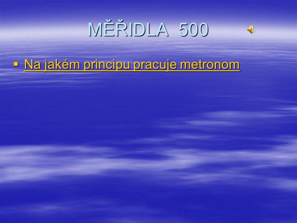 MĚŘIDLA 500 Na jakém principu pracuje metronom