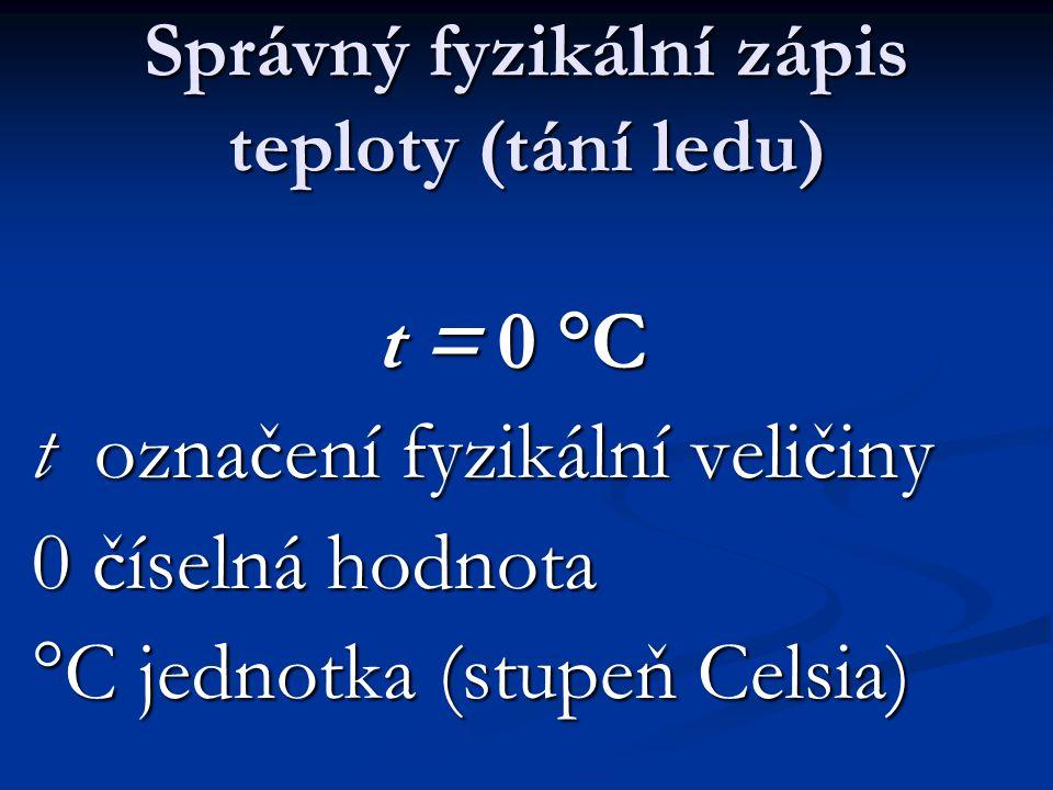 Správný fyzikální zápis teploty (tání ledu)