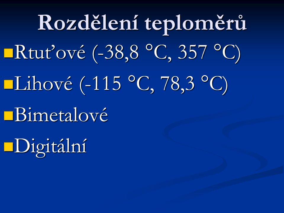 Rozdělení teploměrů Rtuťové (-38,8 °C, 357 °C)