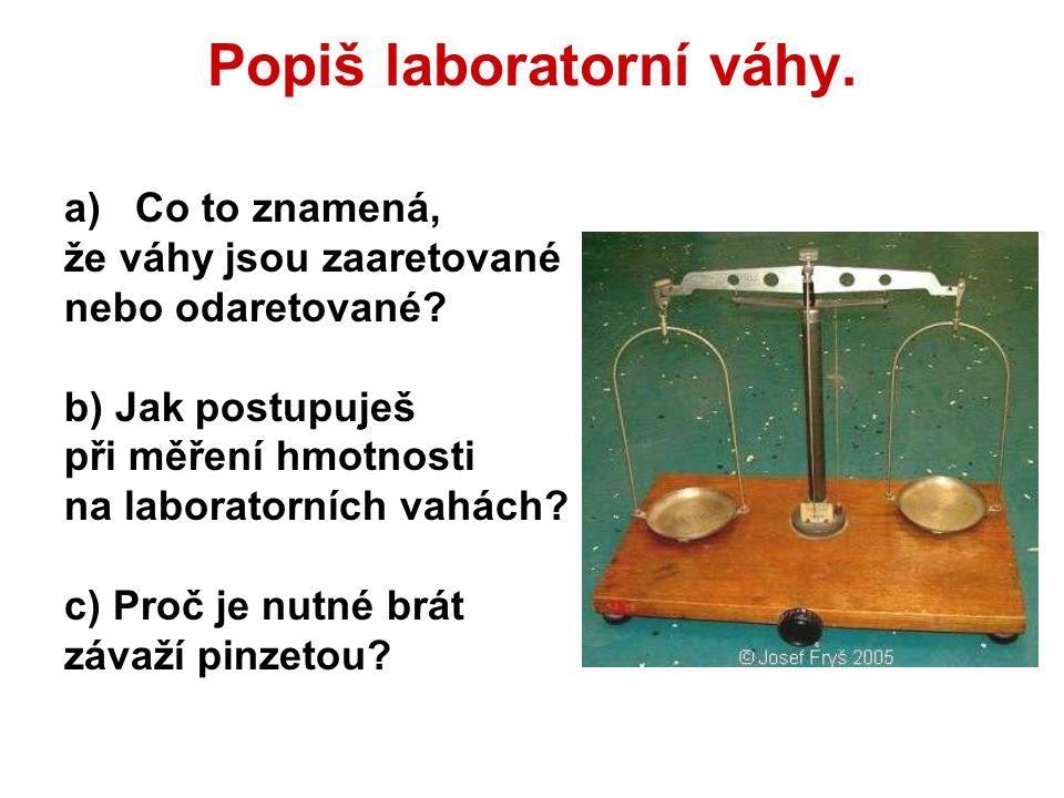 Popiš laboratorní váhy.