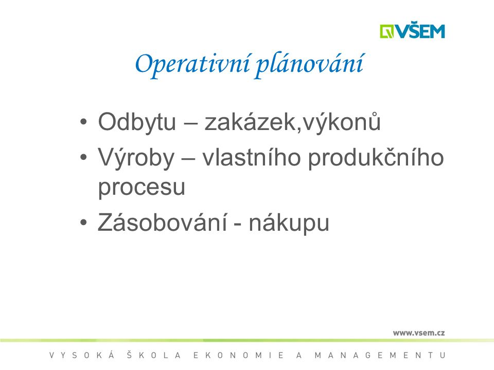 Operativní plánování Odbytu – zakázek,výkonů