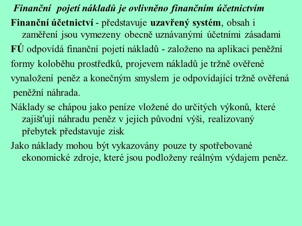 Finanční pojetí nákladů je ovlivněno finančním účetnictvím