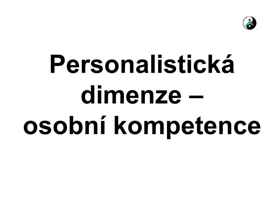 Personalistická dimenze – osobní kompetence