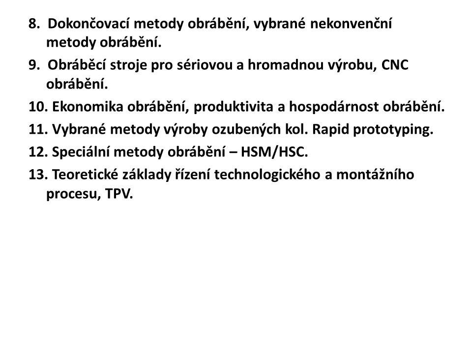 8. Dokončovací metody obrábění, vybrané nekonvenční metody obrábění.