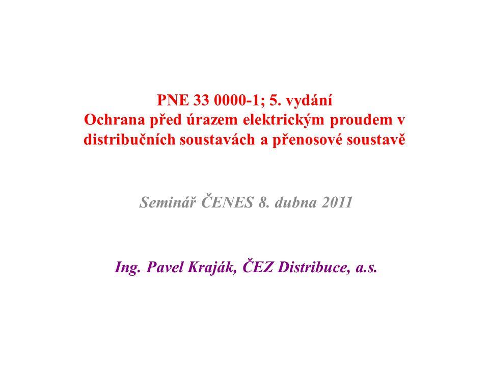 Seminář ČENES 8. dubna 2011 Ing. Pavel Kraják, ČEZ Distribuce, a.s.