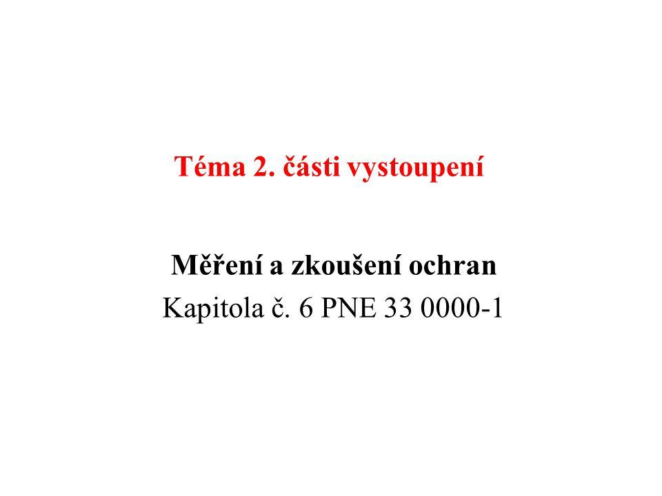 Měření a zkoušení ochran Kapitola č. 6 PNE 33 0000-1