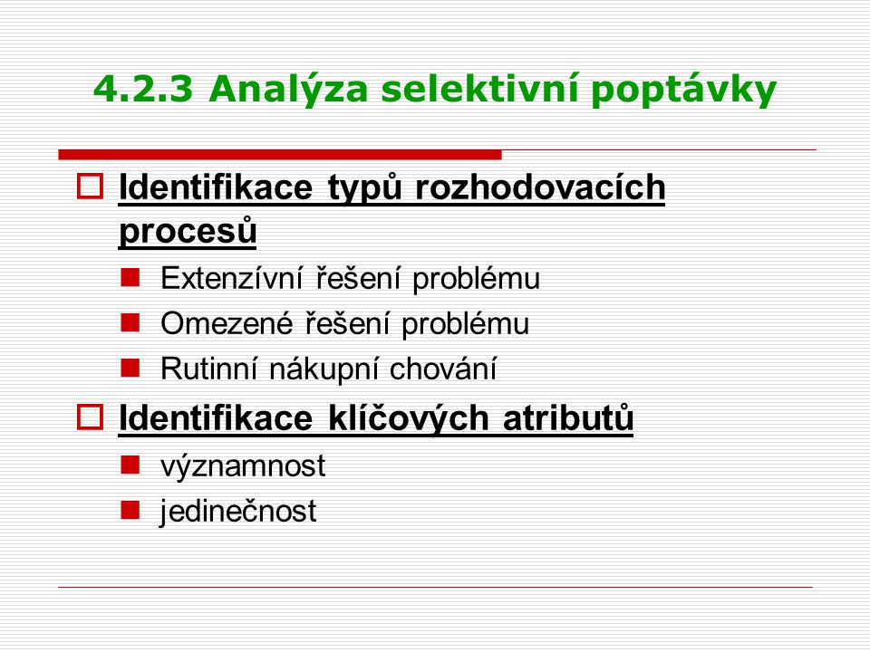 4.2.3 Analýza selektivní poptávky
