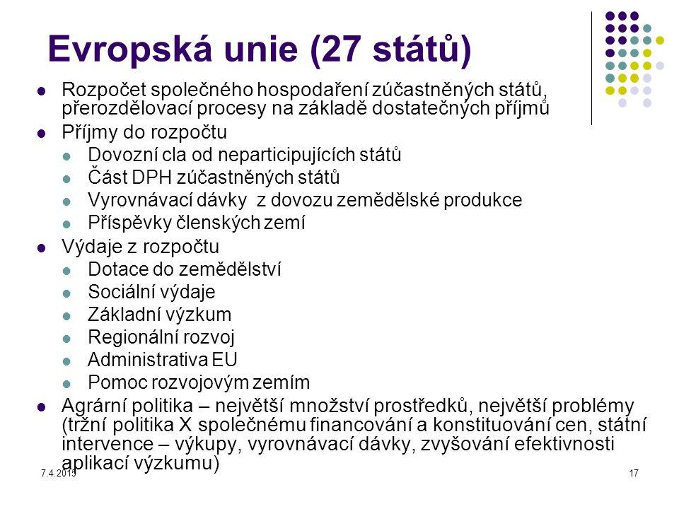 Evropská unie (27 států) Rozpočet společného hospodaření zúčastněných států, přerozdělovací procesy na základě dostatečných příjmů.