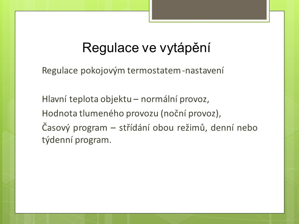 Regulace ve vytápění Regulace pokojovým termostatem -nastavení