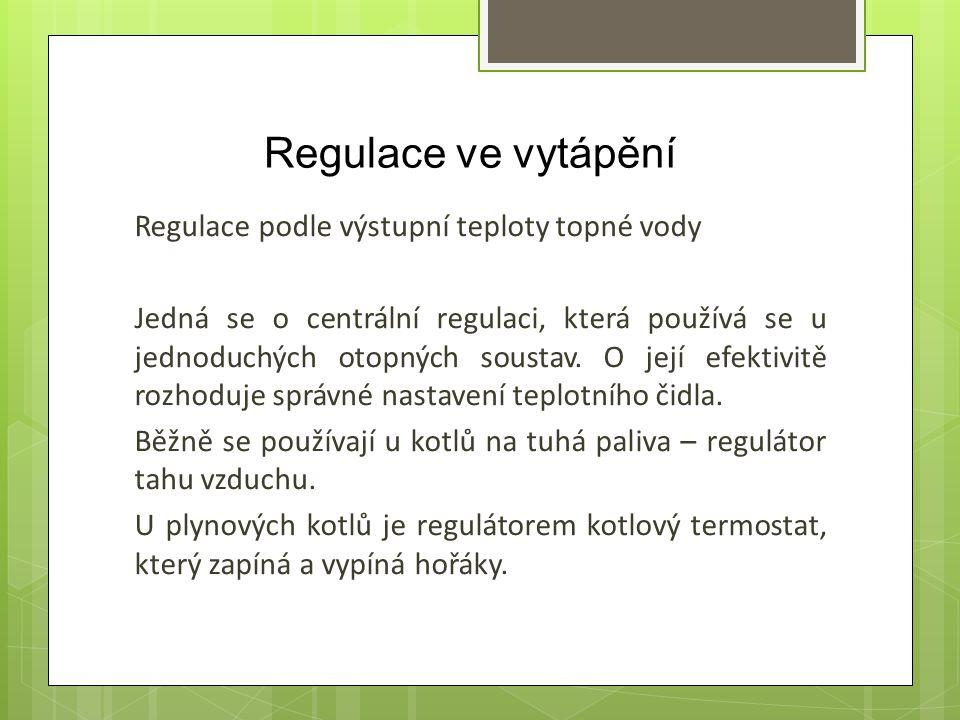 Regulace ve vytápění Regulace podle výstupní teploty topné vody