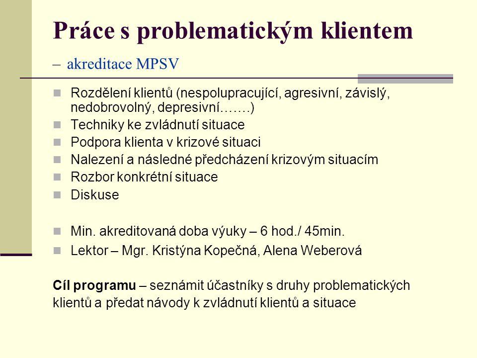 Práce s problematickým klientem – akreditace MPSV
