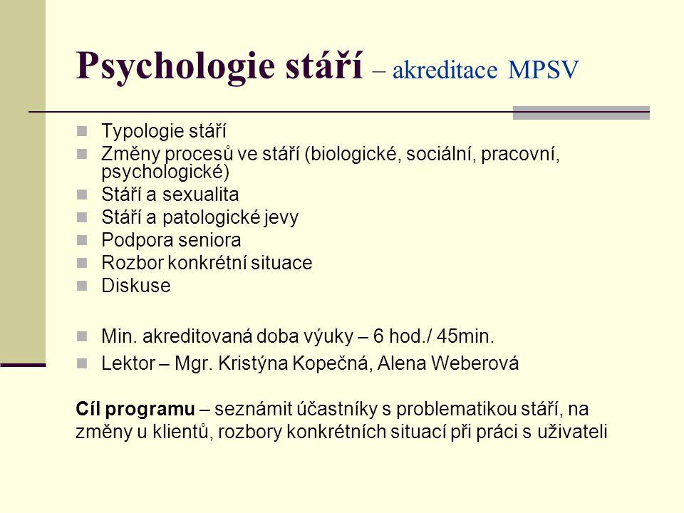 Psychologie stáří – akreditace MPSV
