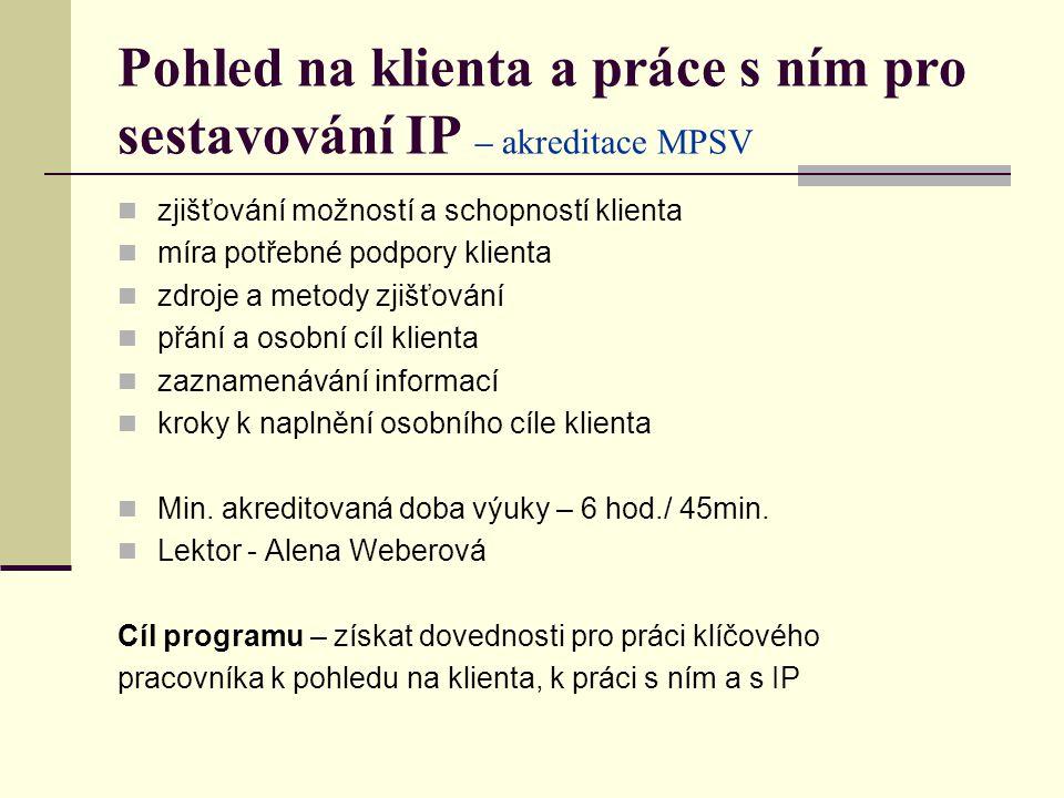 Pohled na klienta a práce s ním pro sestavování IP – akreditace MPSV