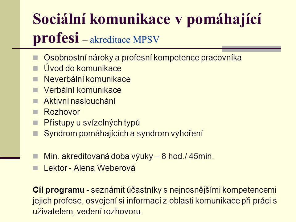 Sociální komunikace v pomáhající profesi – akreditace MPSV