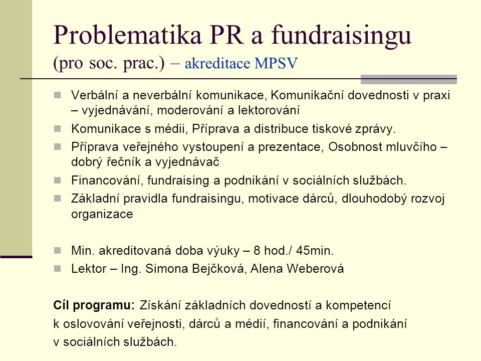 Problematika PR a fundraisingu (pro soc. prac.) – akreditace MPSV