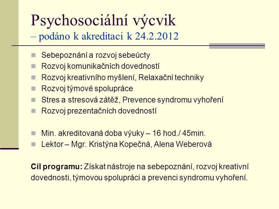 Psychosociální výcvik – podáno k akreditaci k 24.2.2012