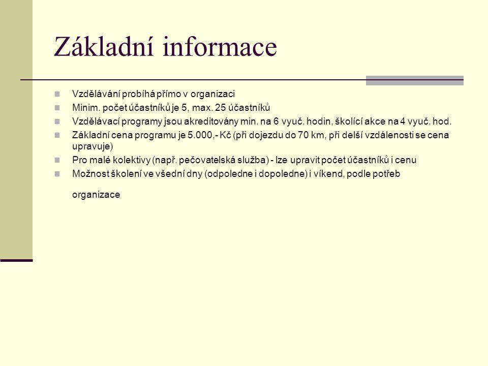 Základní informace Vzdělávání probíhá přímo v organizaci