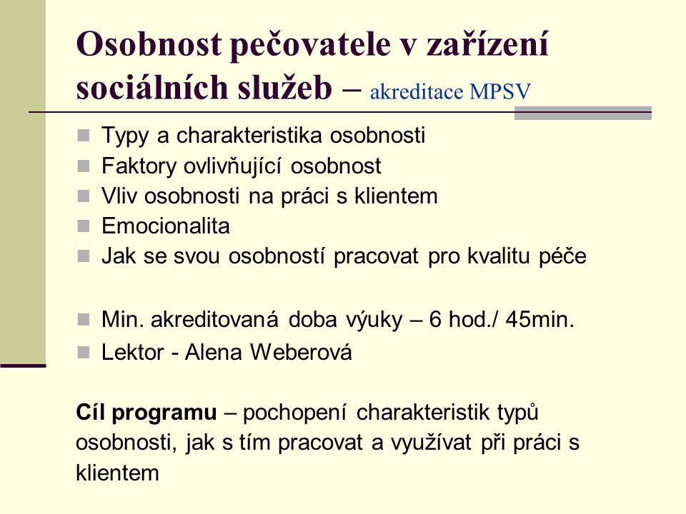 Osobnost pečovatele v zařízení sociálních služeb – akreditace MPSV