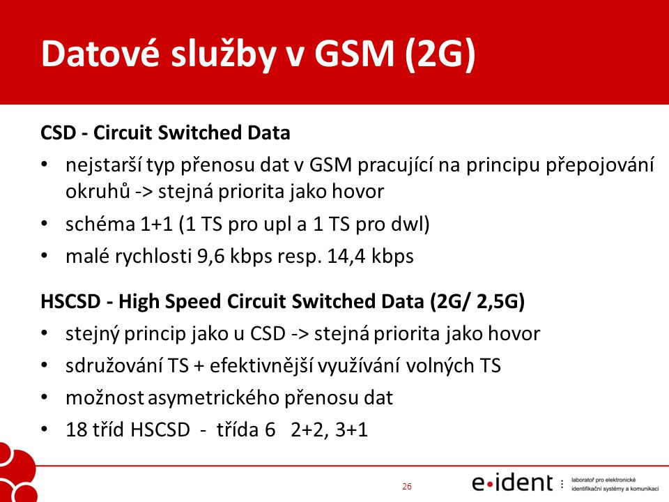 Datové služby v GSM (2G) CSD - Circuit Switched Data