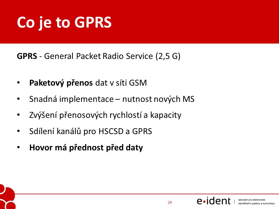 Co je to GPRS GPRS - General Packet Radio Service (2,5 G)