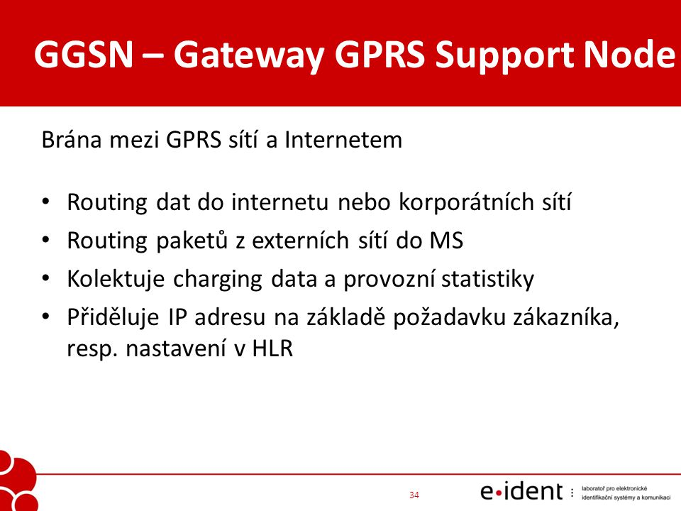 GGSN – Gateway GPRS Support Node
