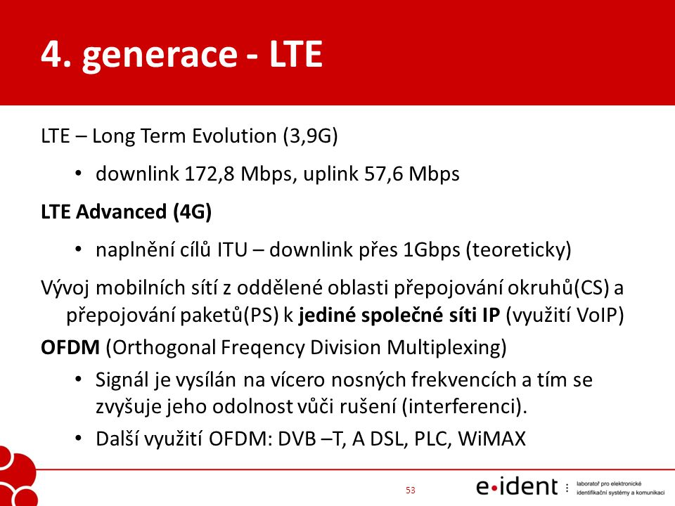 4. generace - LTE LTE – Long Term Evolution (3,9G)