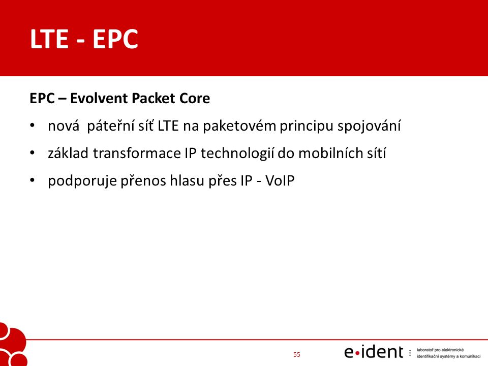 LTE - EPC EPC – Evolvent Packet Core