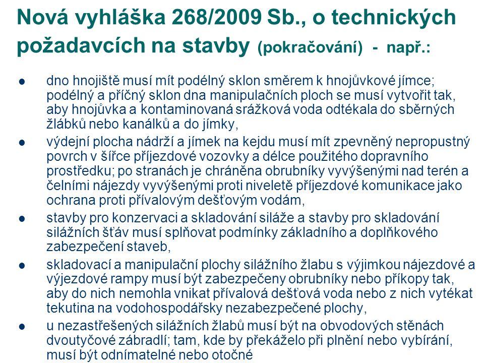 Nová vyhláška 268/2009 Sb., o technických požadavcích na stavby (pokračování) - např.:
