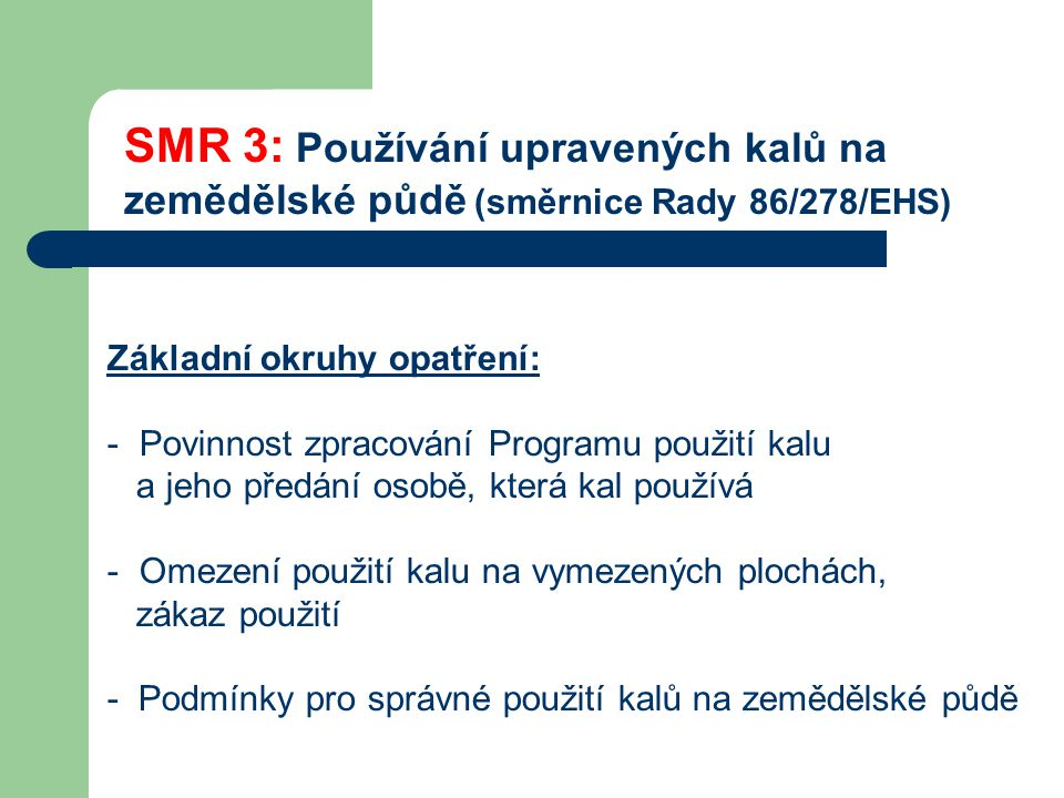 SMR 3: Používání upravených kalů na zemědělské půdě (směrnice Rady 86/278/EHS)