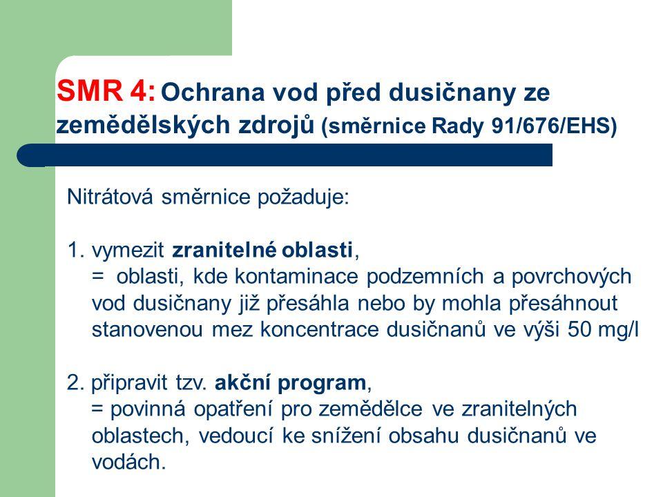 SMR 4: Ochrana vod před dusičnany ze zemědělských zdrojů (směrnice Rady 91/676/EHS)