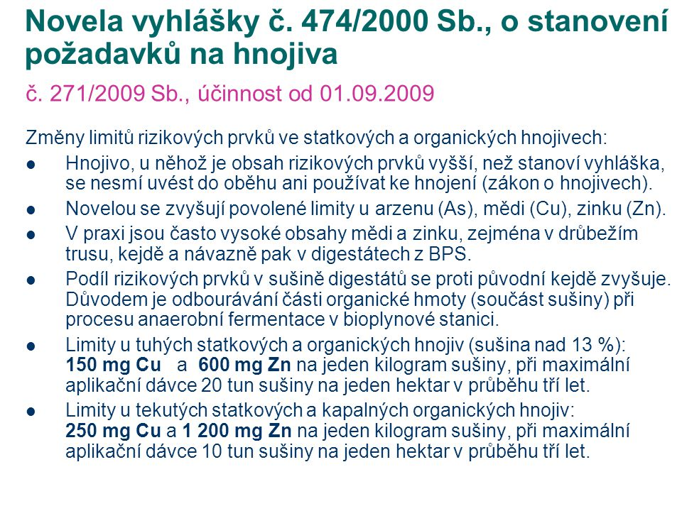 Novela vyhlášky č. 474/2000 Sb., o stanovení požadavků na hnojiva