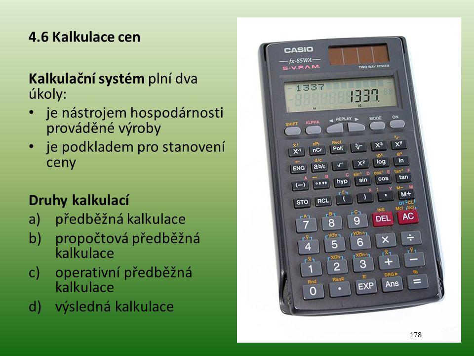 Kalkulační systém plní dva úkoly: