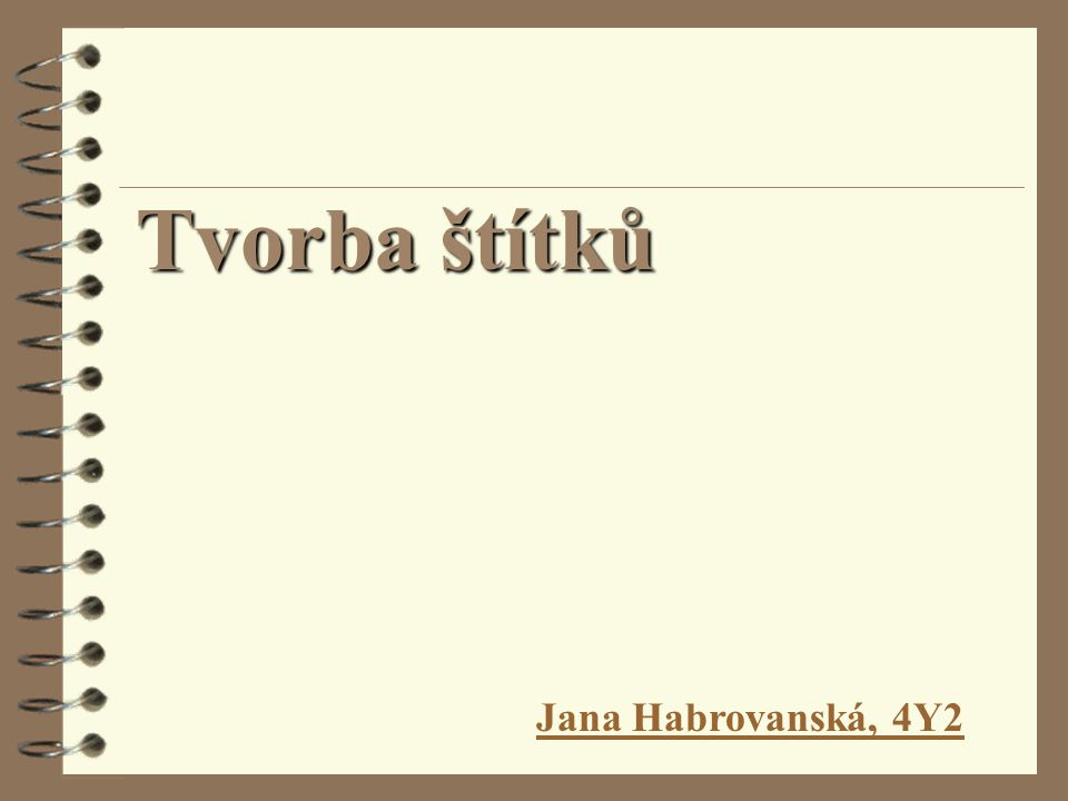 Tvorba štítků Jana Habrovanská, 4Y2