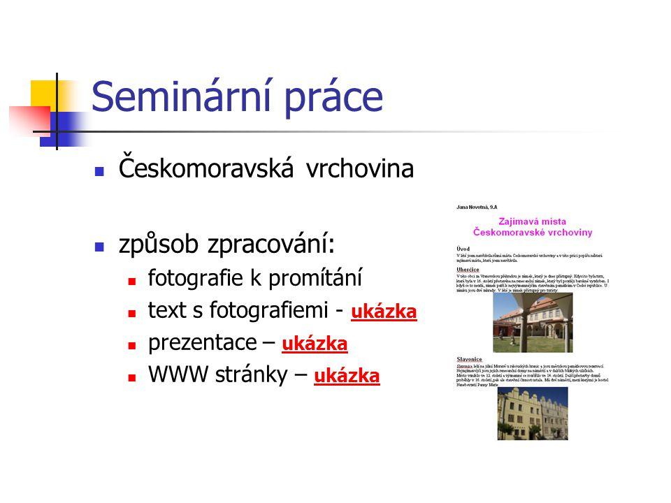 Seminární práce Českomoravská vrchovina způsob zpracování: