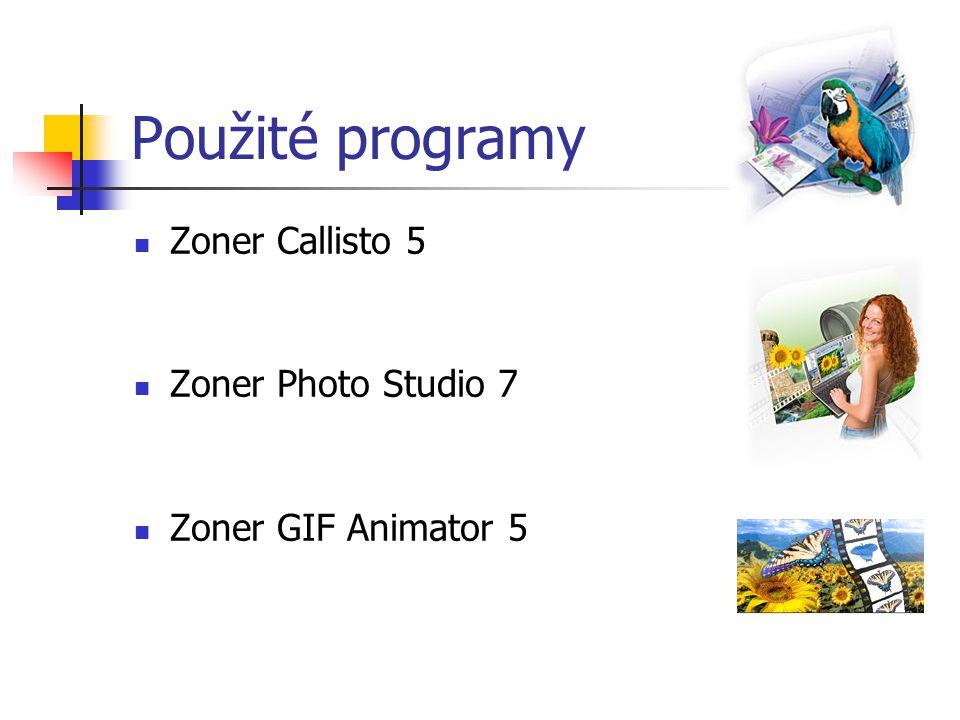 Použité programy Zoner Callisto 5 Zoner Photo Studio 7