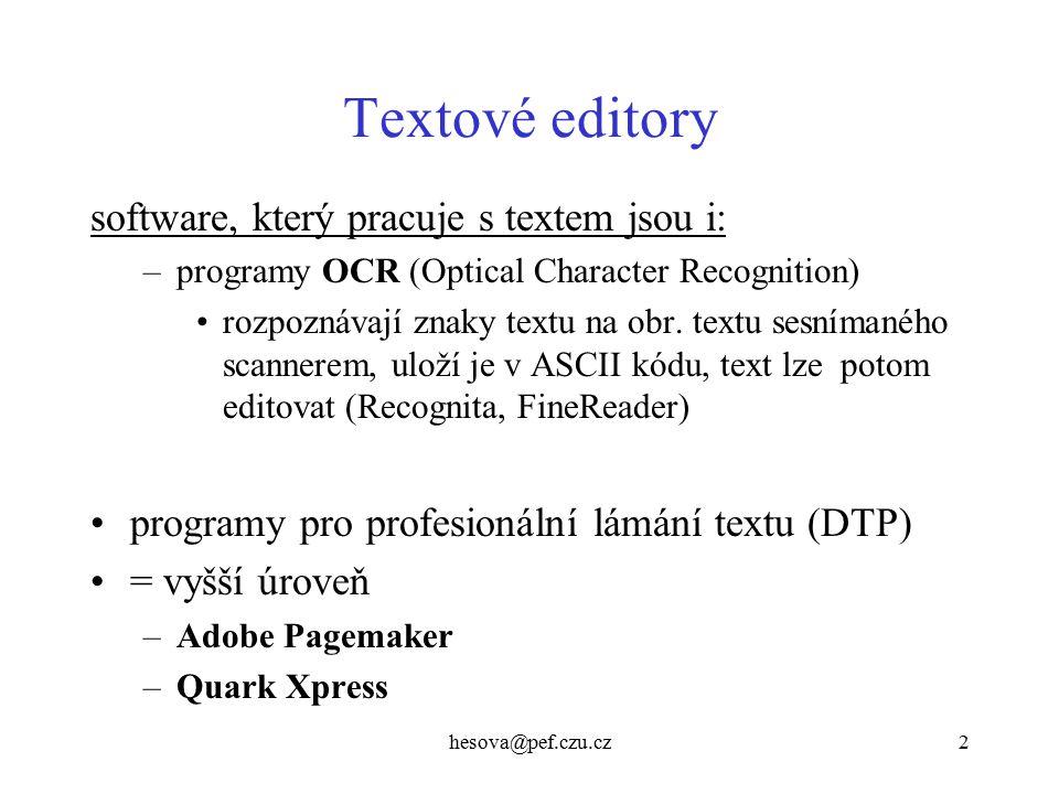 Textové editory software, který pracuje s textem jsou i: