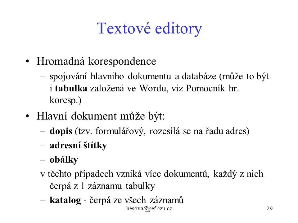 Textové editory Hromadná korespondence Hlavní dokument může být: